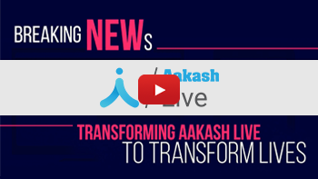 TRANSFORMING AAKASH LIVE TO TRANSFORM LIVES